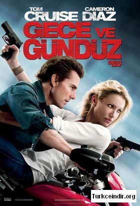Gece ve Gunduz - Knight and Day - tom cruise - cameron diaz