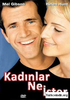 Kadinlar Ne ister? What Women Want mel gibson